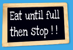 eat until full then stop